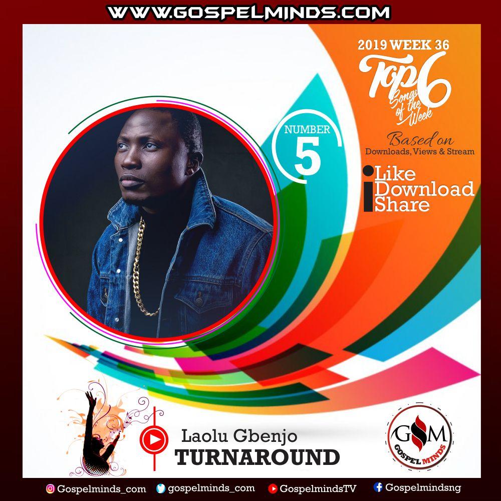 Top 6 Gospel Songs of The Week 2019 WK-36 (Turnaround By Laolu Gbenjo)