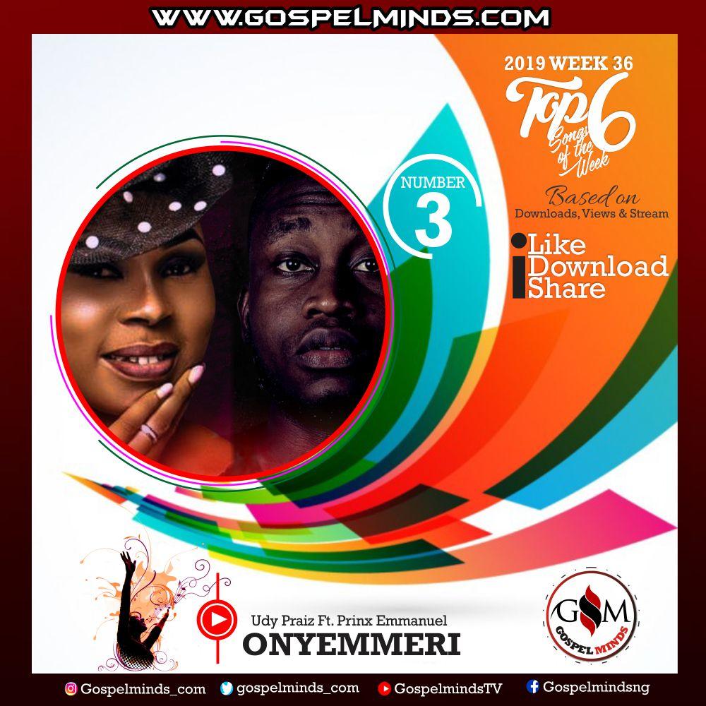 Top 6 Gospel Songs of The Week 2019 WK-36 (Udy Praiz – Onyemmeri Ft. Prinx Emmanuel)