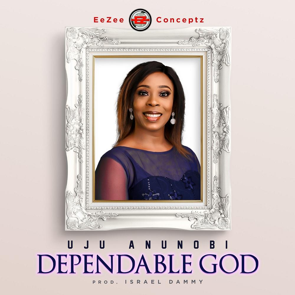 Uju Anunobi - Dependable God