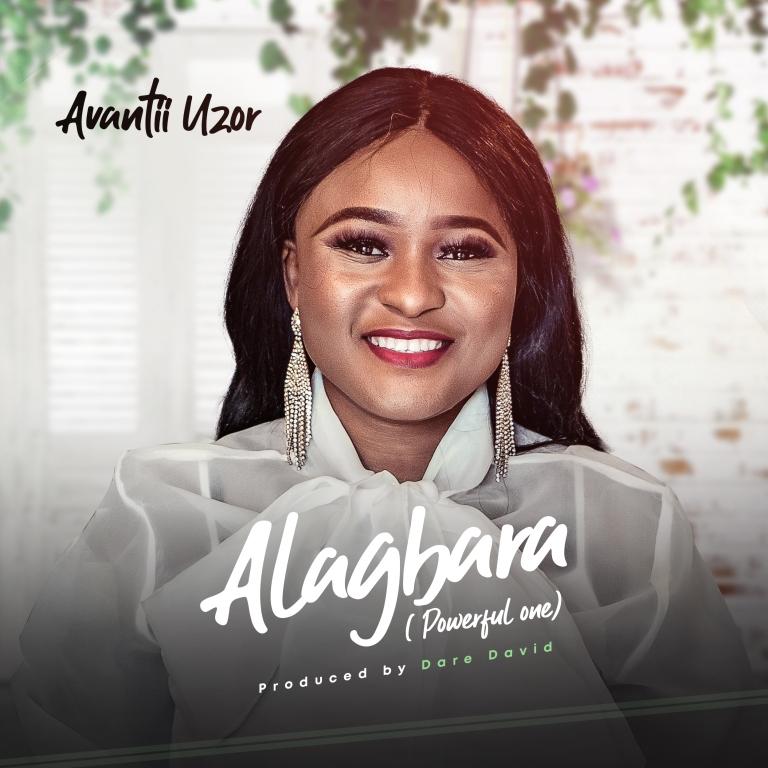 Avantii Uzor - Alagbara [Powerful One]