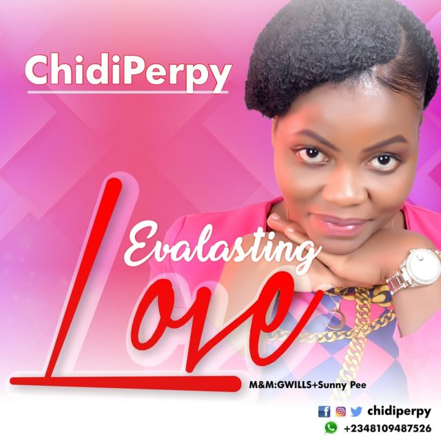 ChidiPerpy - Evalasting Love