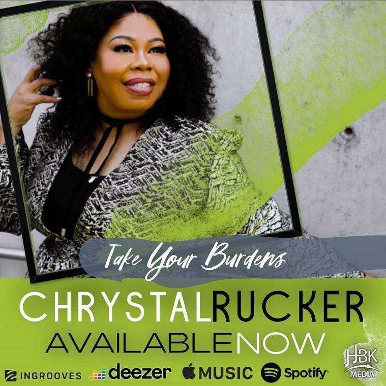 Chrystal Rucker - Take Your Burdens