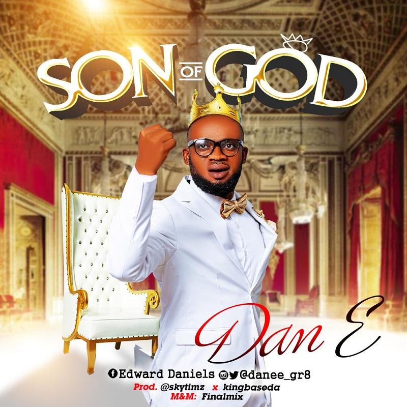 Dan E - Son Of God