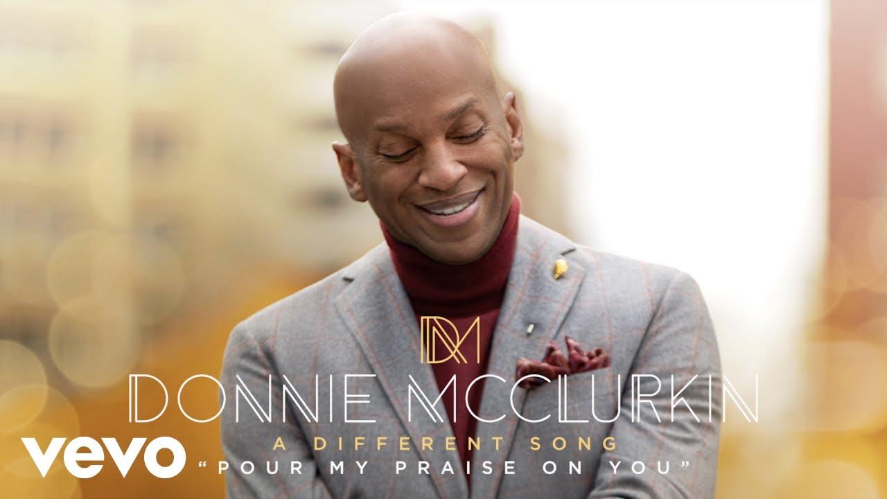 Donnie McClurkin - Pour My Praise On You [MP3 + Lyrics]
