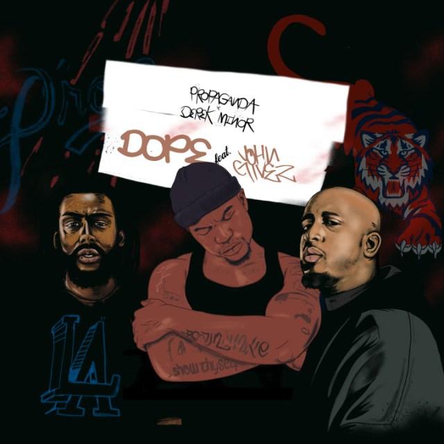 Dope - Propaganda & Derek Minor Ft. John Givez