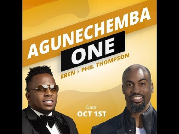 Eben - Agunechemba One Ft. Phil Thompson