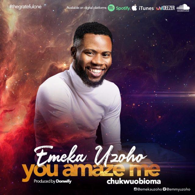 Emeka Uzoho - You Amaze Me
