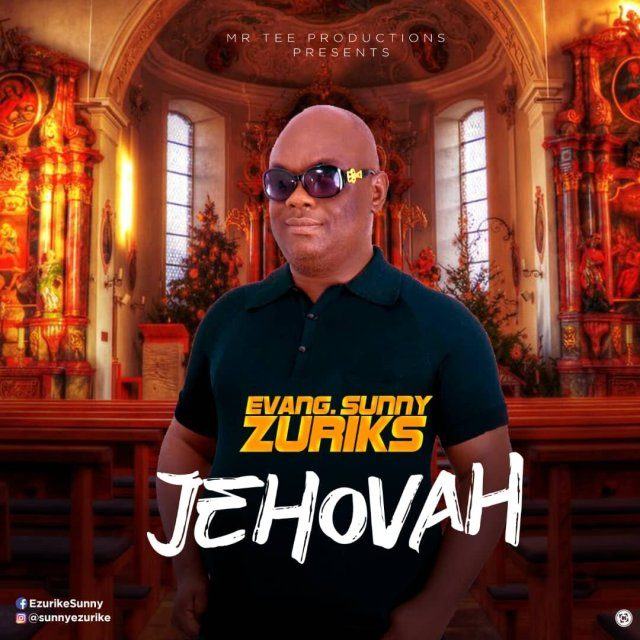 Evang. Sunny Zuriks - Jehovah