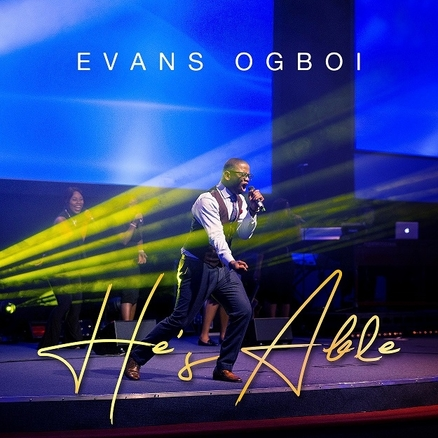 Evans Ogboi - He Is Able