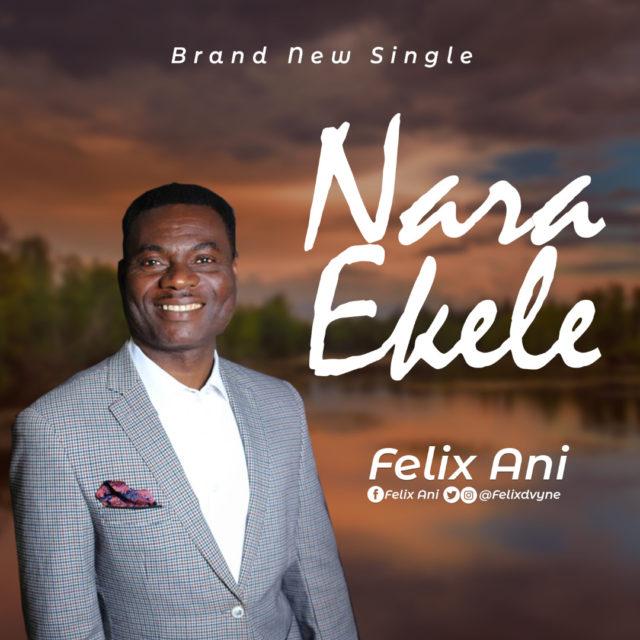 Felix Ani - Nara Ekele