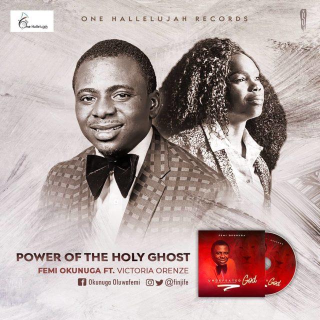 Femi Okunuga - Power of The Holy Ghost Ft. Victoria Orenze