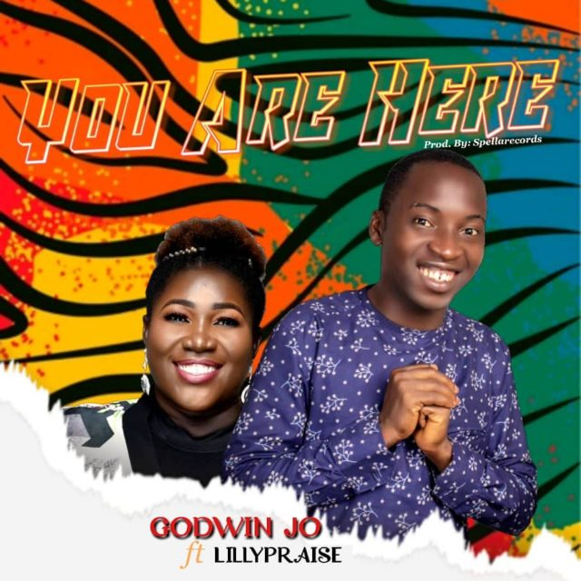Godwin JO - You Are Here (feat. LillyPraise)