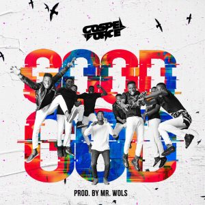 Good God By Gospel Force