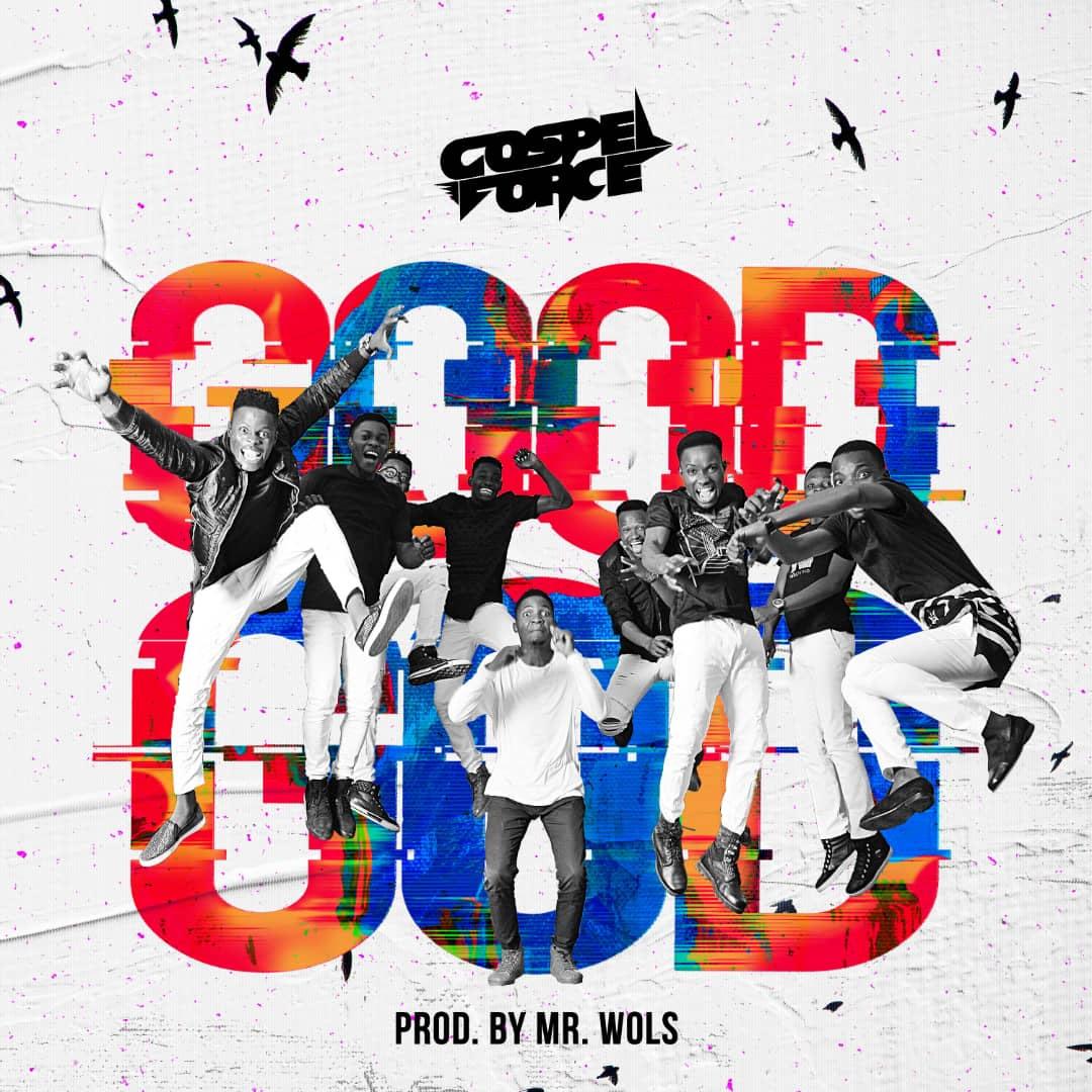 Good God By Gospel Force