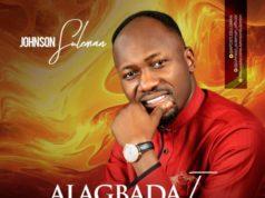 Johnson Suleman - Alagbada Ina Ft. Lizzy Suleman & Marvel Joks
