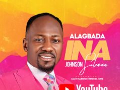 LYRICS Alagbada Ina By Apostle Johnson Suleman