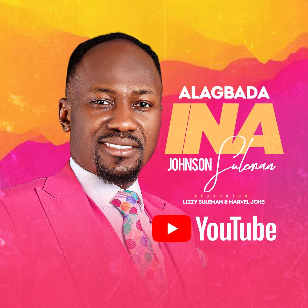 LYRICS Alagbada Ina By Apostle Johnson Suleman