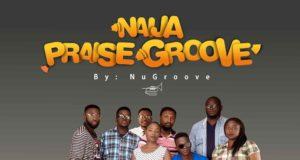 NuGroove - Naija Praise Groove