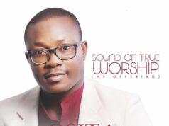 Osita Peter Debut Album Sounds of True Worship