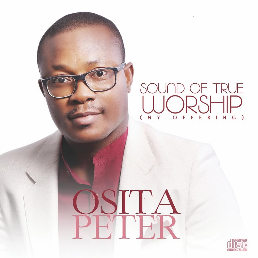Osita Peter Debut Album Sounds of True Worship