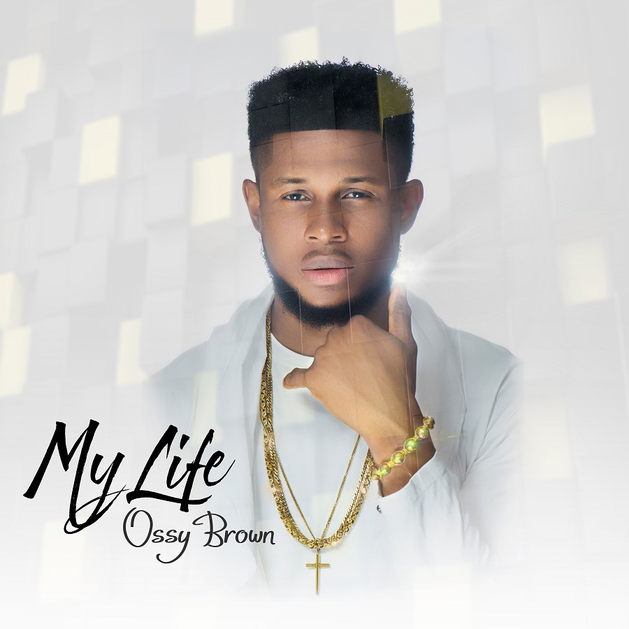 Ossy Brown New EP, My Life