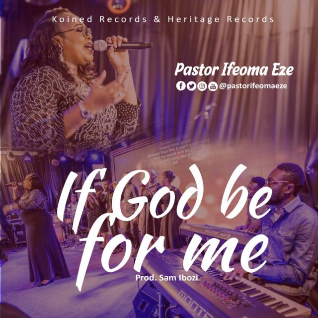 Pastor Ifeoma Eze - If God Be for Me