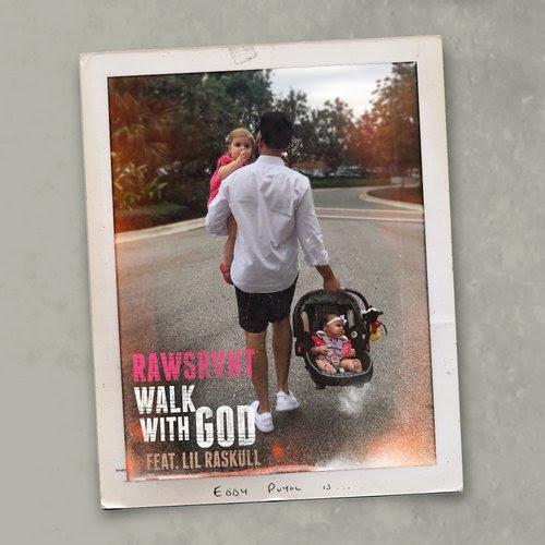Rawsrvnt - Walk With God ft. Lil Raskull