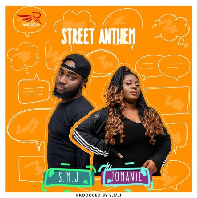 SMJ – Street Anthem Ft. Jomanie