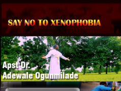 Say No To Xenophobia by Apst Dr. Adewale Ogunmilade