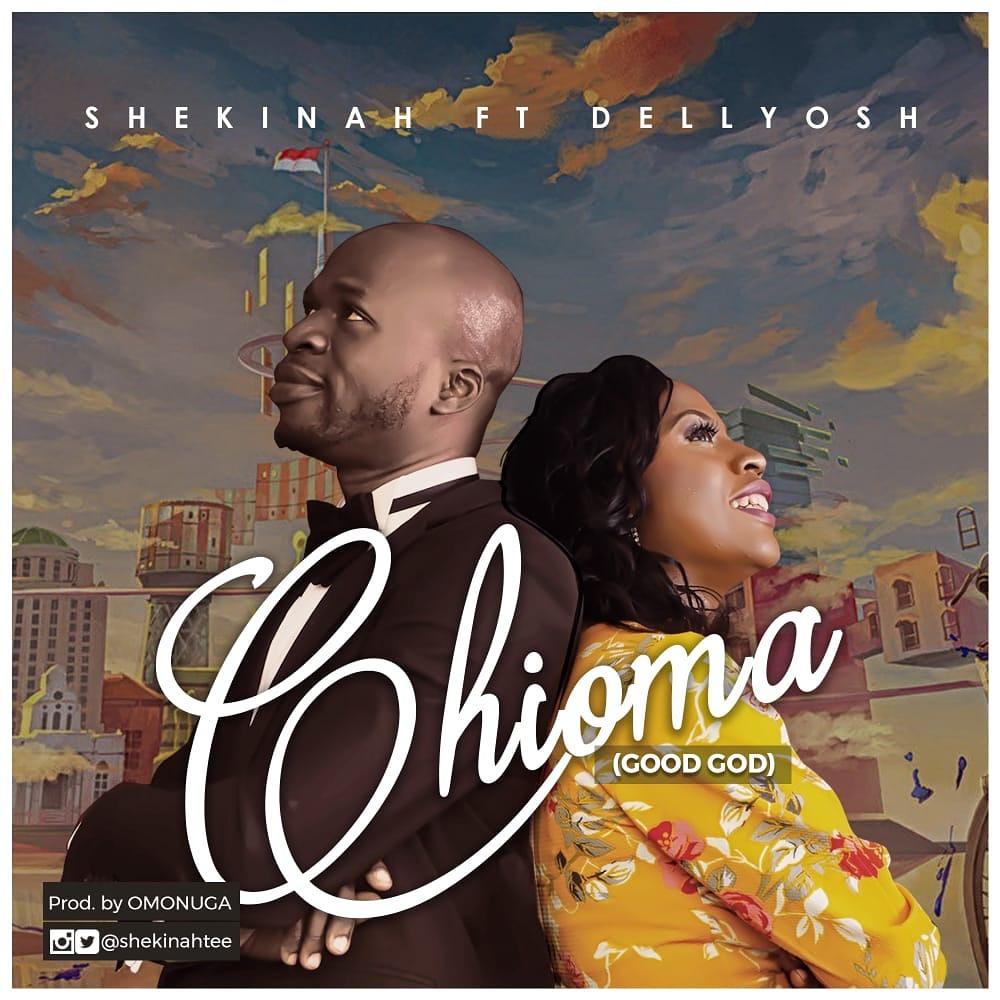 Shekinah - Chioma Ft. Dellyosh