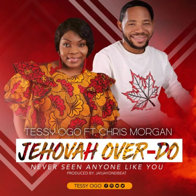 Tessy Ogo - Jehovah Over Do feat. Chris Morgan