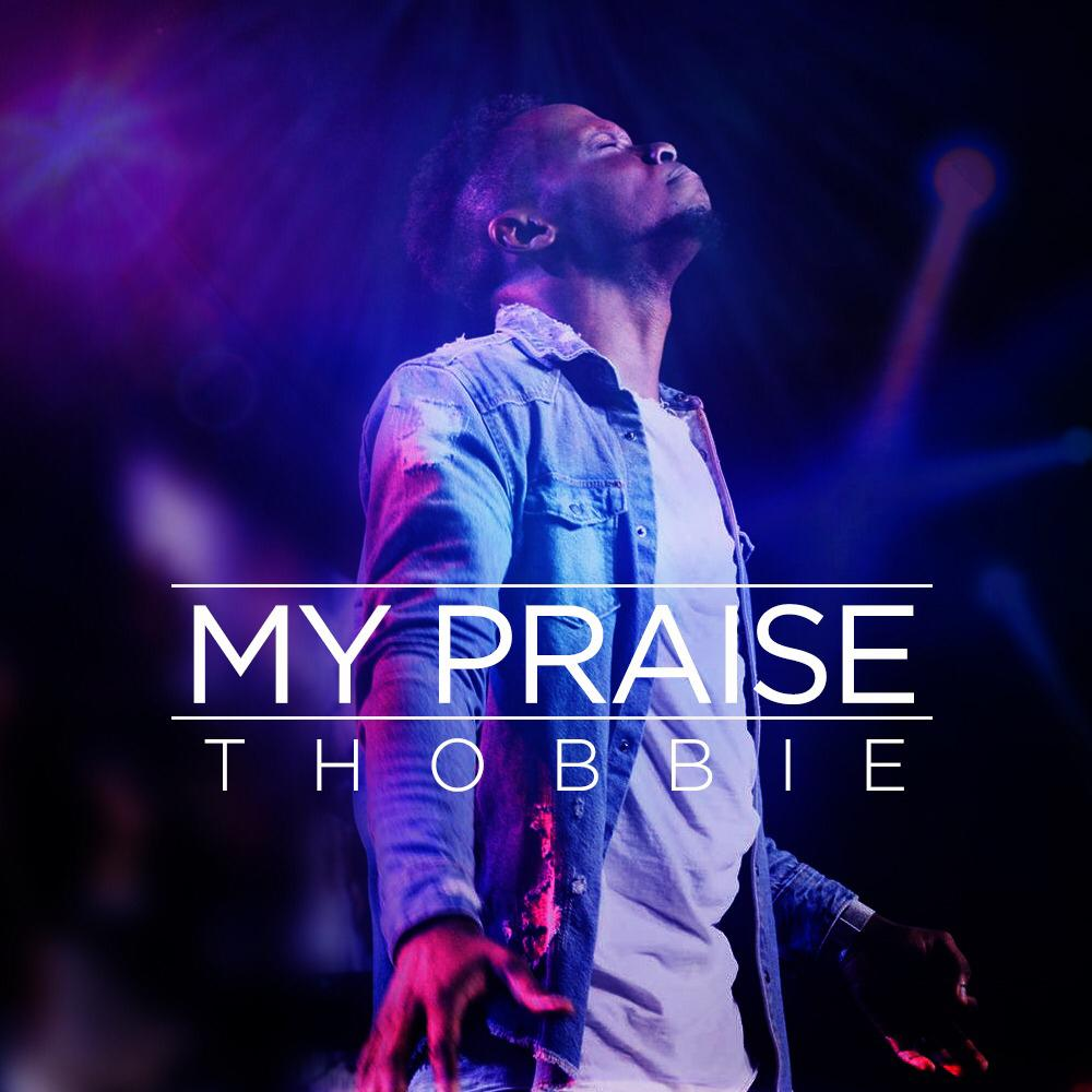 Thobbie - My Praise