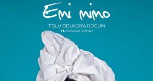 Tolu Odukoya Ijogun - Emi mimo kaabo