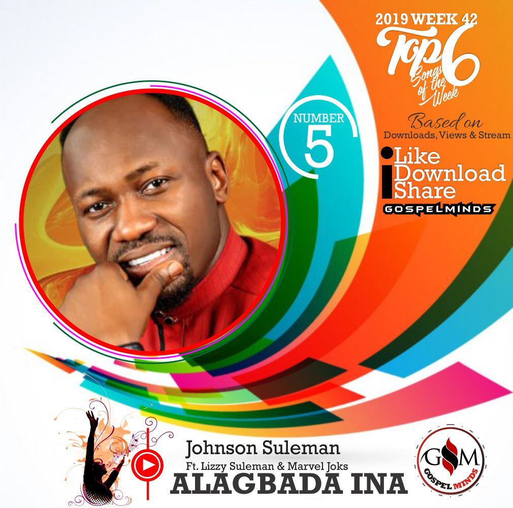 Top 6 Gospel Songs of The Week 2019 WK-42 (Johnson Suleman – Alagbada Ina Ft. Lizzy Suleman & Marvel Joks)