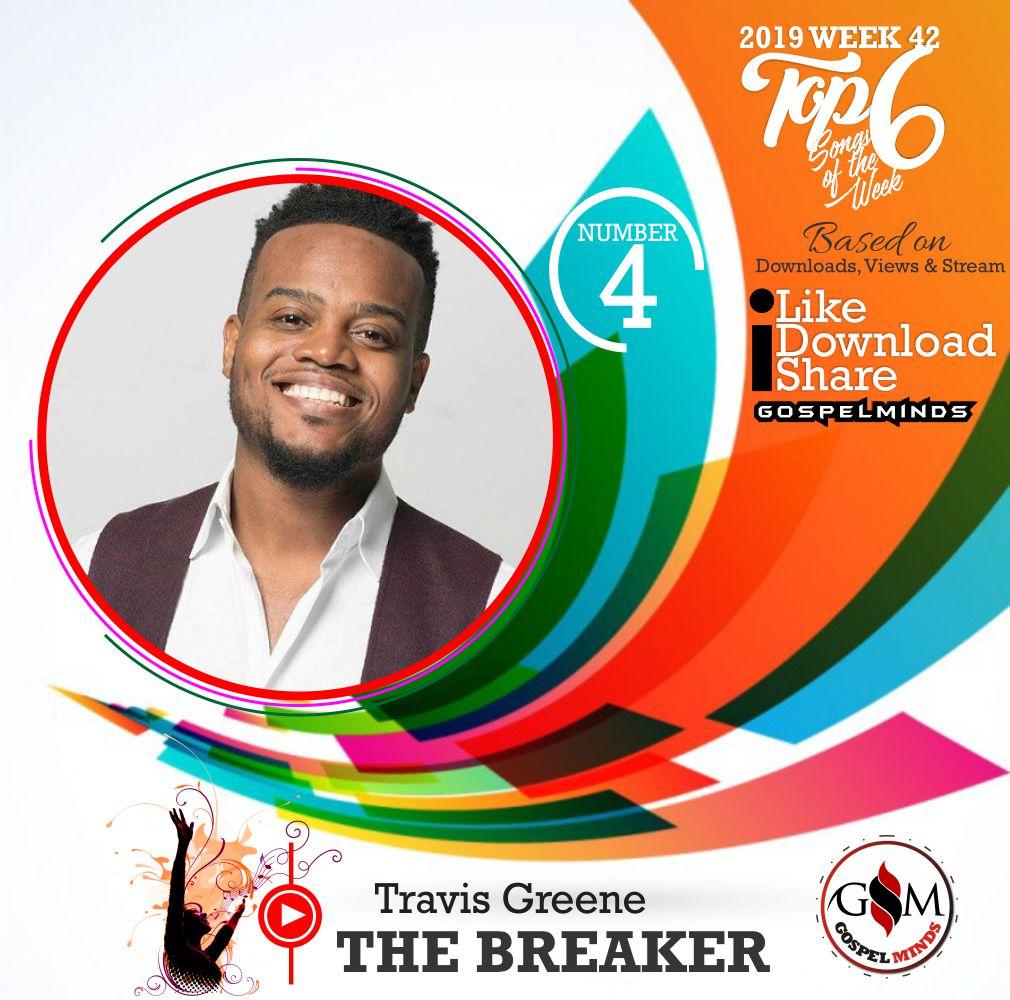 Top 6 Gospel Songs of The Week 2019 WK-42 (Travis Greene – The Breaker)