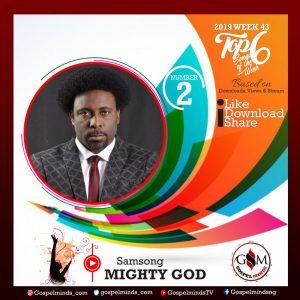 Top 6 Gospel Songs of The Week 2019 WK-43 (Samsong - Mighty God)