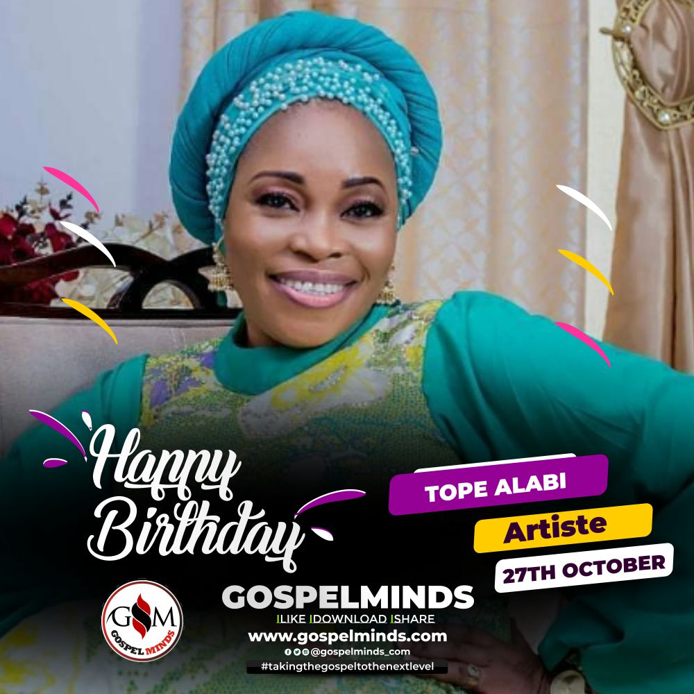 Tope Alabi Birthday is today 27 October