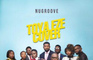 Toya Eze (Cover Tim Godfrey) By NuGroove
