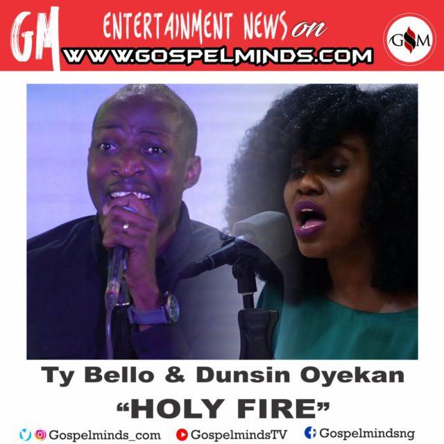 Ty Bello & Dunsin Oyekan - Holy Fire