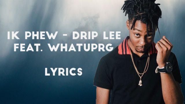 1K Phew - Drip Lee Ft. WHATUPRG