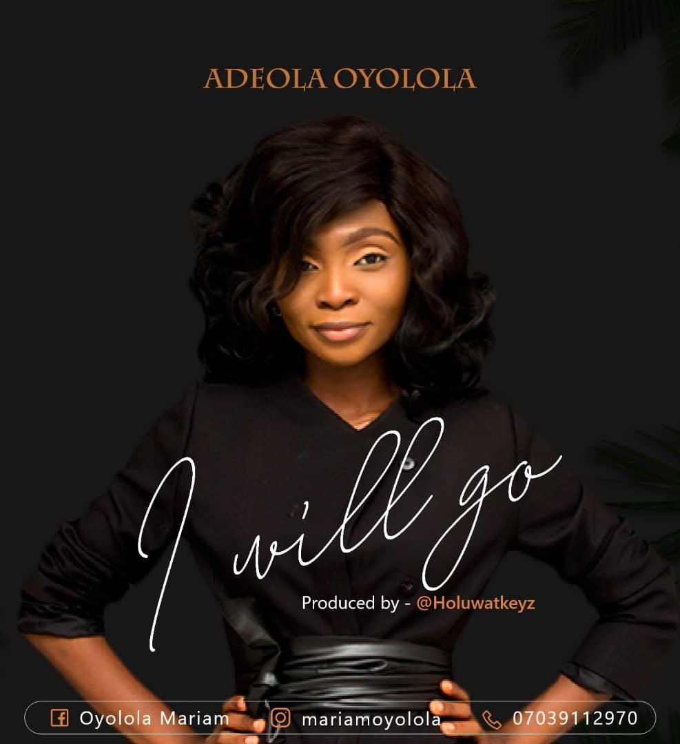 Adeola Oyolola - I Will Go