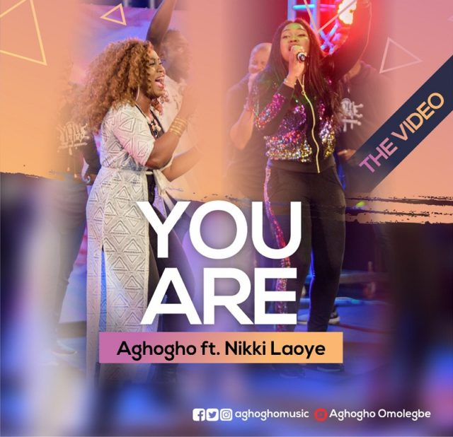 Aghogho - You Are Feat. Nikki Laoye [Live]