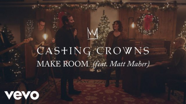 Casting Crowns - Make Room ft. Matt Maher