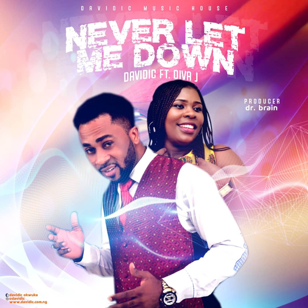 Davidic - Never Let Me Down Ft Diva J