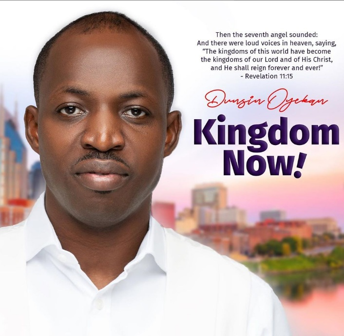 Dunsin Oyekan - Kingdom Now