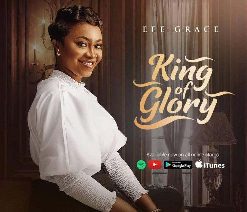 Efe Grace - King Of Glory