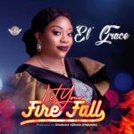 El Grace Debut Album Let Your Fire Fall