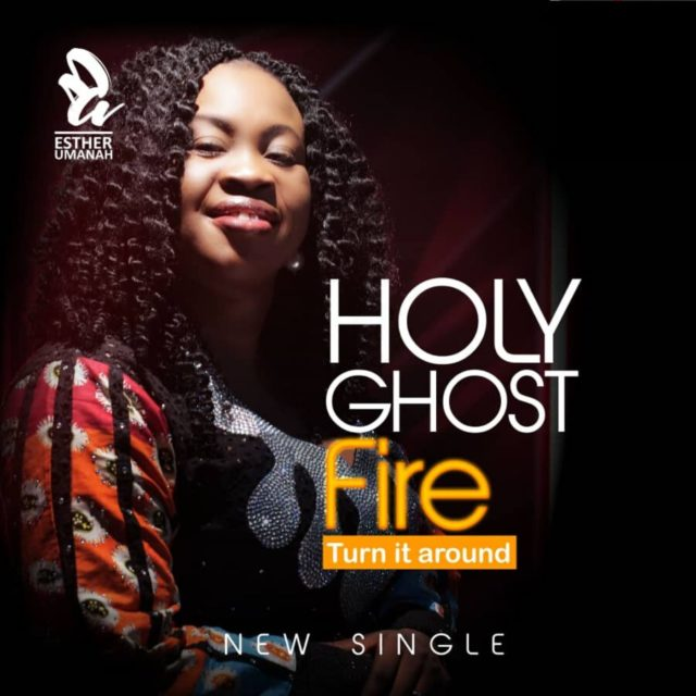 Esther Umanah - Holy Ghost Fire