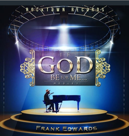 Frank Edwards If God Be For Me