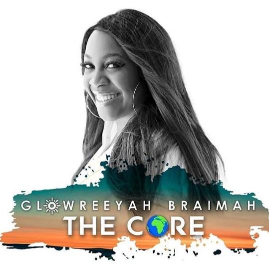 Glowreeyah Braimah - The Core Album